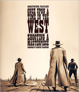 Once Upon a Time in the West: Shooting a Masterpiece (book)