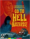 Detective Bureau 2-3: Go to Hell Bastards! (Blu-ray Review)